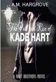 The Fall and Rise of Kade Hart