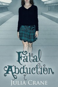 Fatal Abduction by Julia Crane